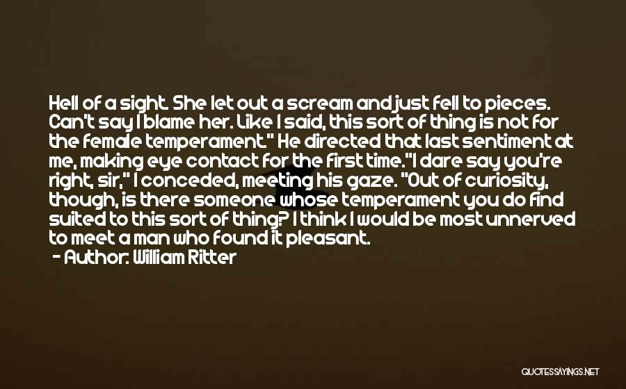 Meeting You For The First Time Quotes By William Ritter