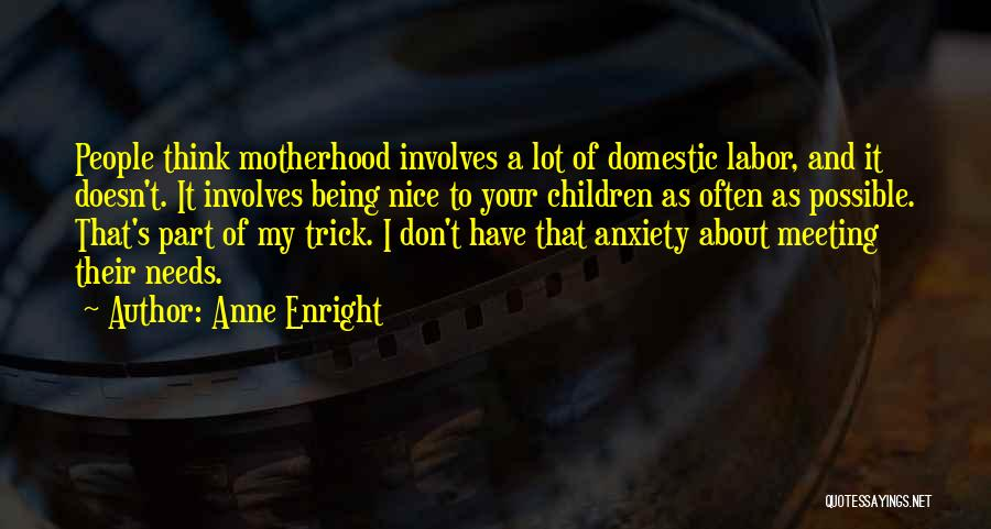 Meeting Your Needs Quotes By Anne Enright