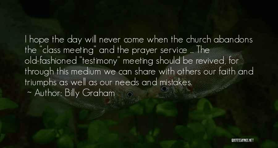 Meeting Your Needs Quotes By Billy Graham