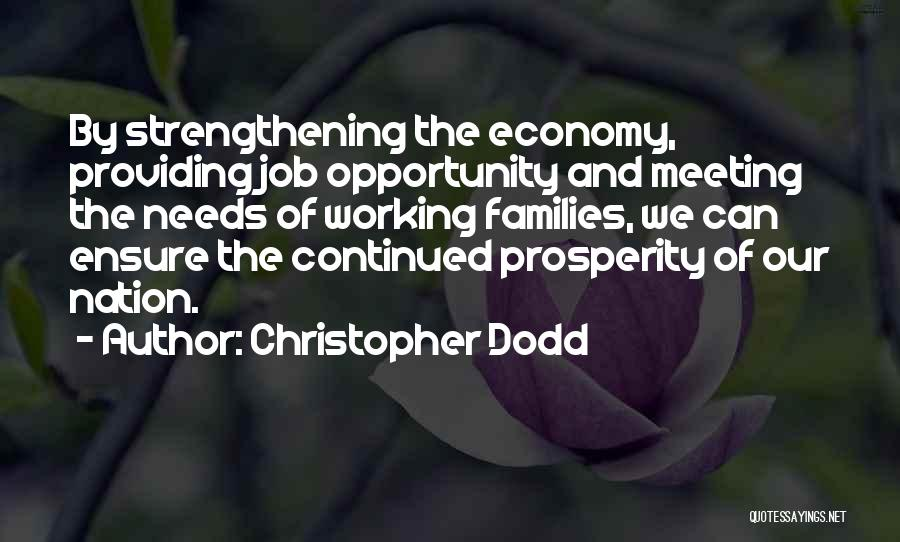 Meeting Your Needs Quotes By Christopher Dodd
