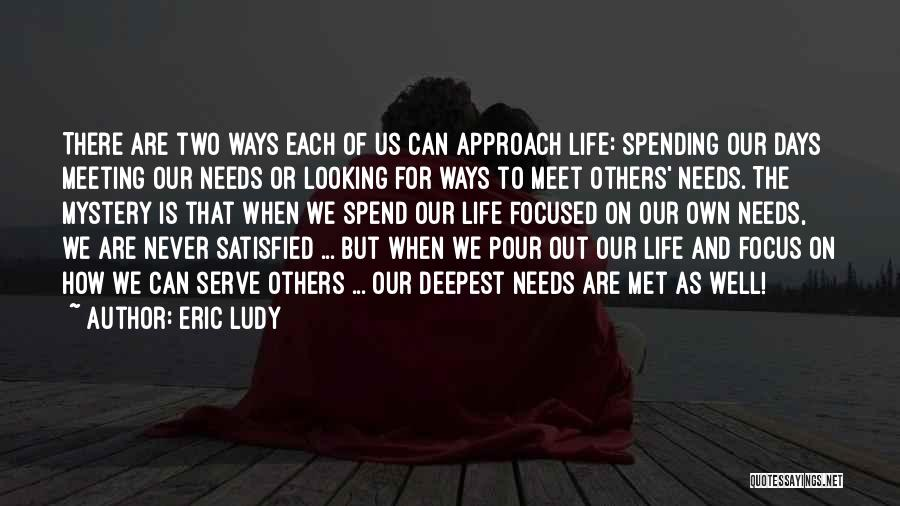 Meeting Your Needs Quotes By Eric Ludy