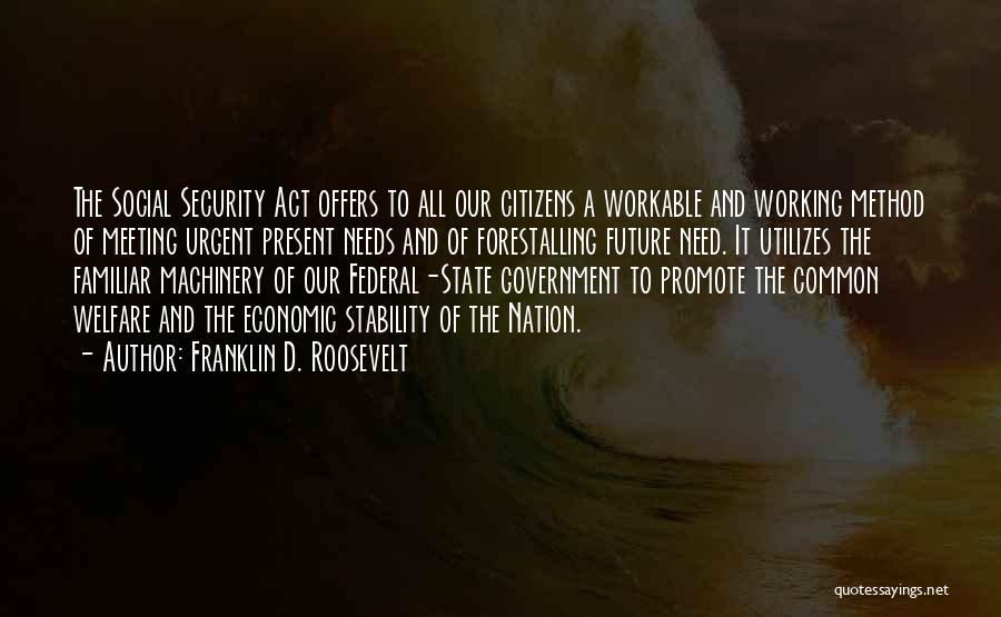Meeting Your Needs Quotes By Franklin D. Roosevelt