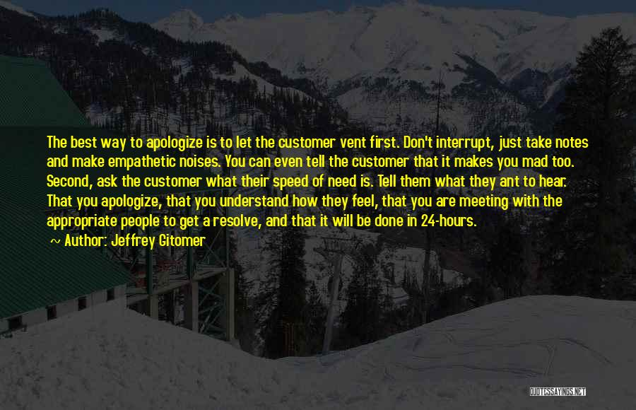 Meeting Your Needs Quotes By Jeffrey Gitomer