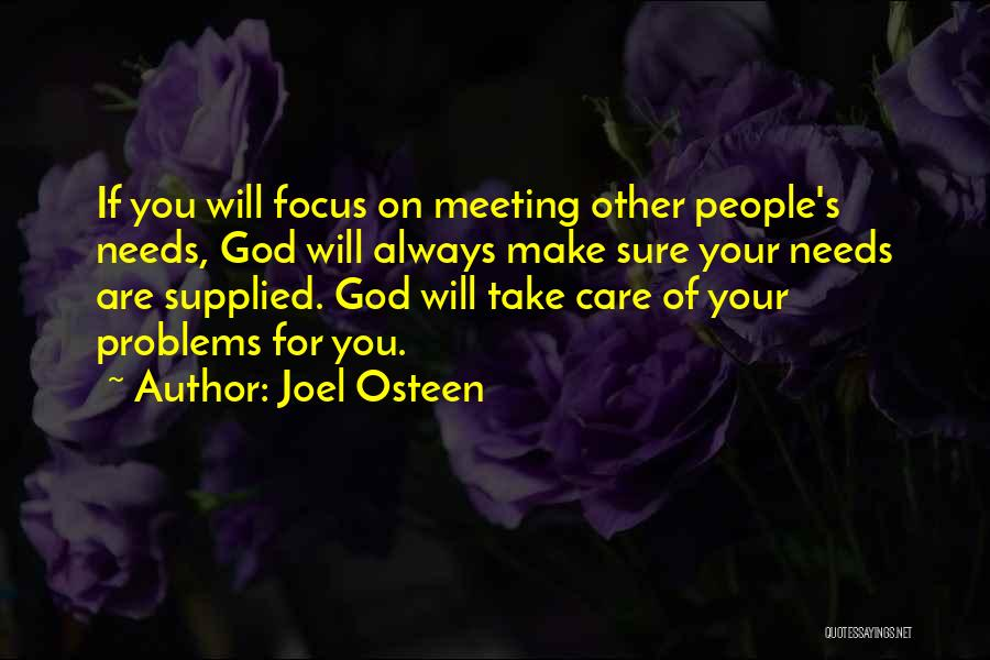 Meeting Your Needs Quotes By Joel Osteen