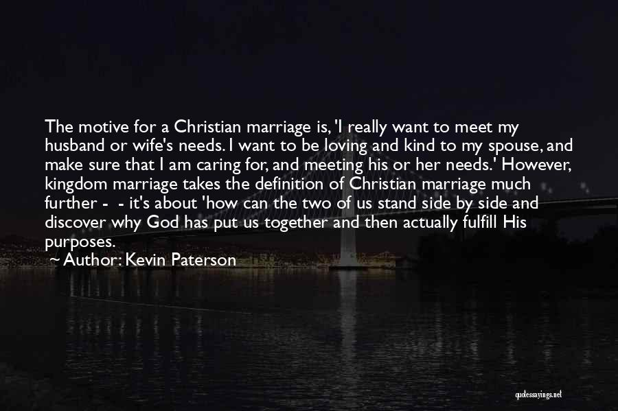 Meeting Your Needs Quotes By Kevin Paterson