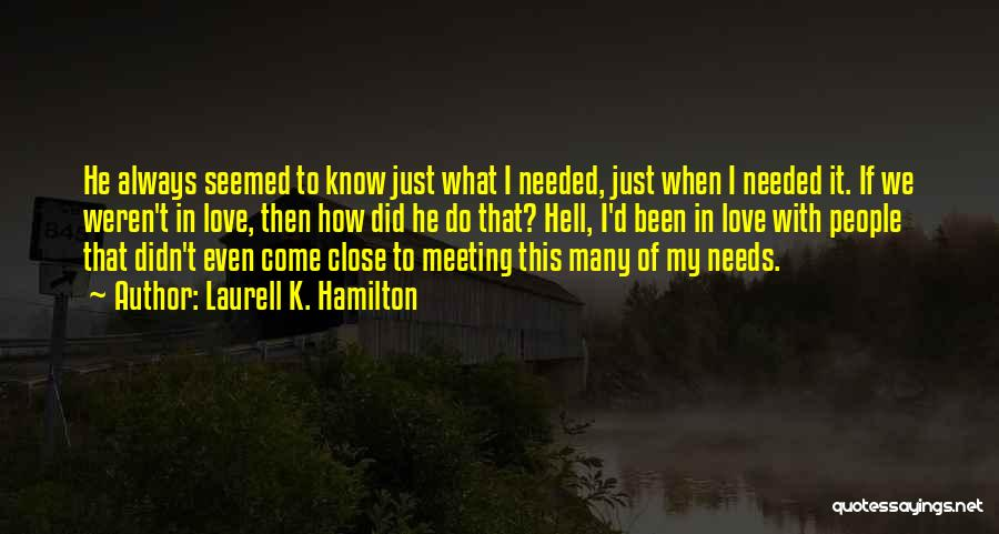 Meeting Your Needs Quotes By Laurell K. Hamilton