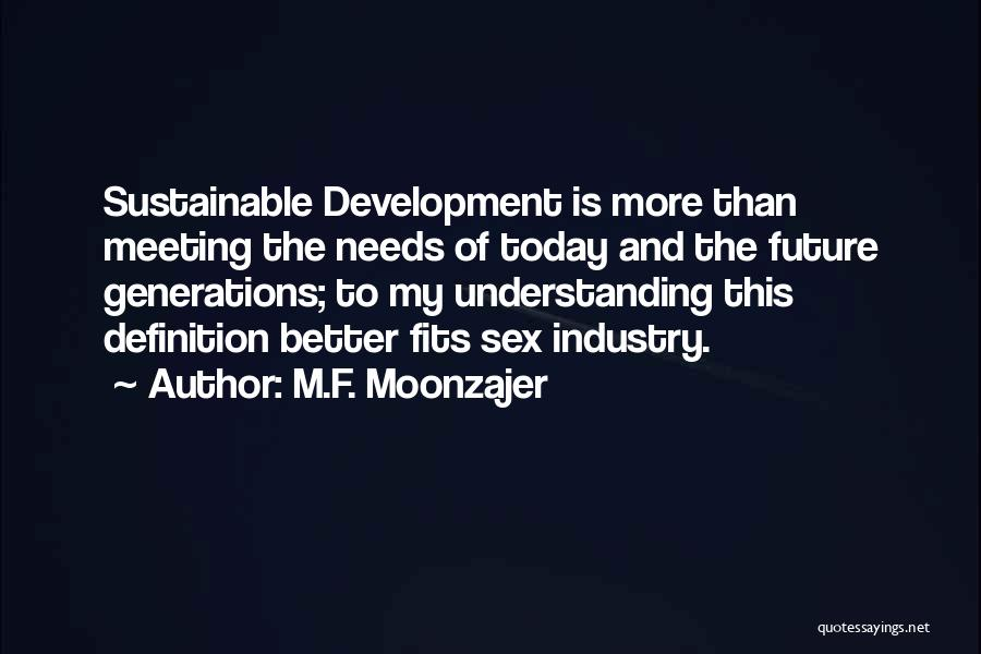 Meeting Your Needs Quotes By M.F. Moonzajer