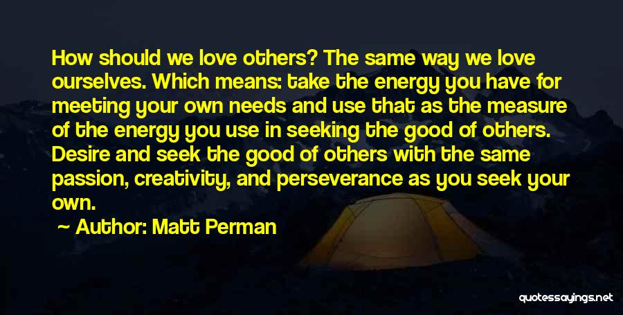 Meeting Your Needs Quotes By Matt Perman