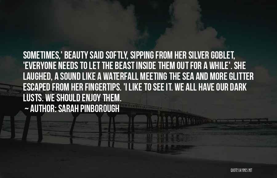 Meeting Your Needs Quotes By Sarah Pinborough