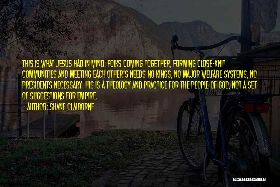 Meeting Your Needs Quotes By Shane Claiborne