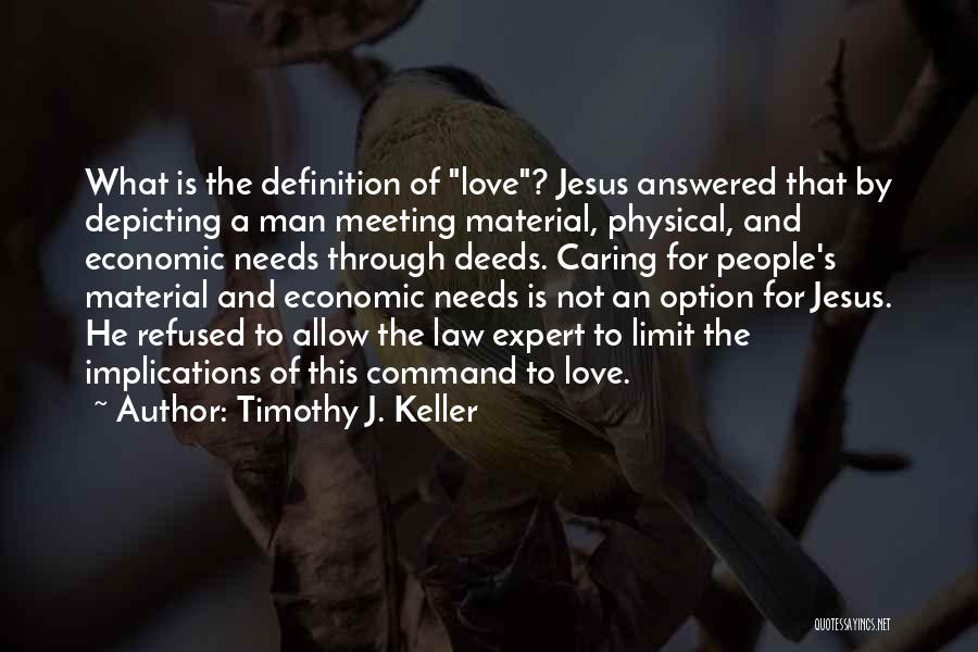 Meeting Your Needs Quotes By Timothy J. Keller