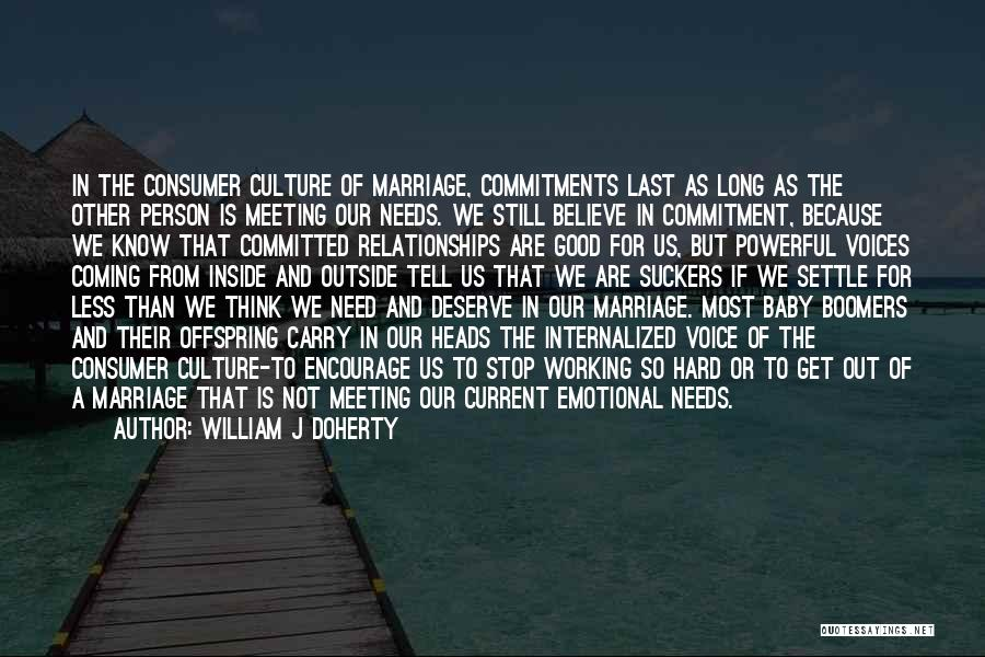 Meeting Your Needs Quotes By William J Doherty