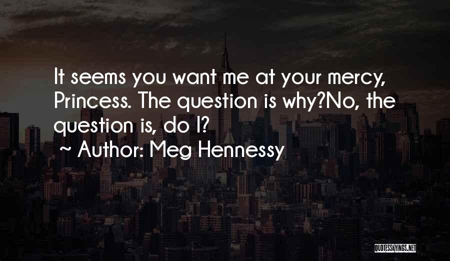 Meg Hennessy Quotes 1332564