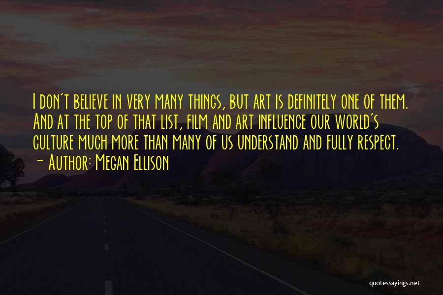 Megan Ellison Quotes 323775