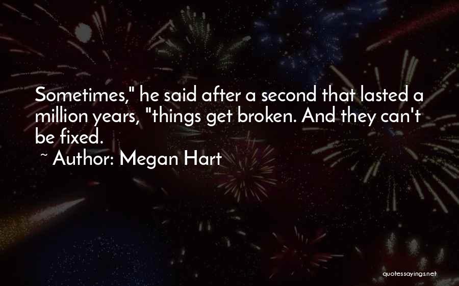 Megan Hart Quotes 1507067
