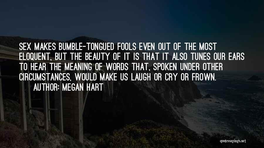 Megan Hart Quotes 1719497