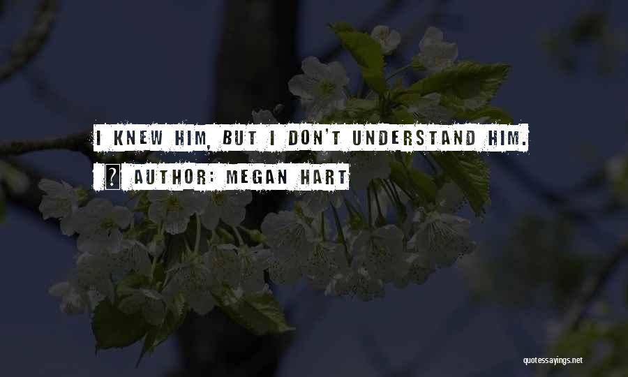Megan Hart Quotes 553663