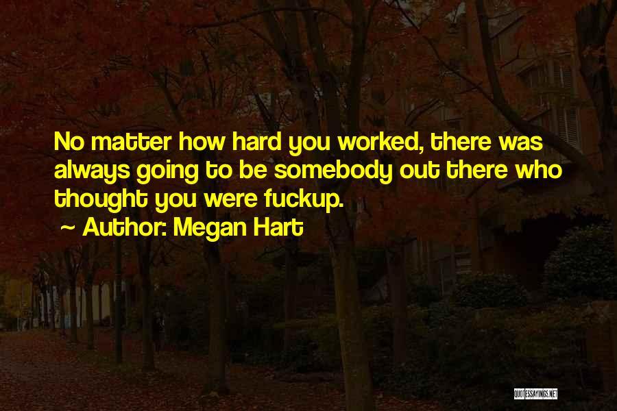Megan Hart Quotes 841018