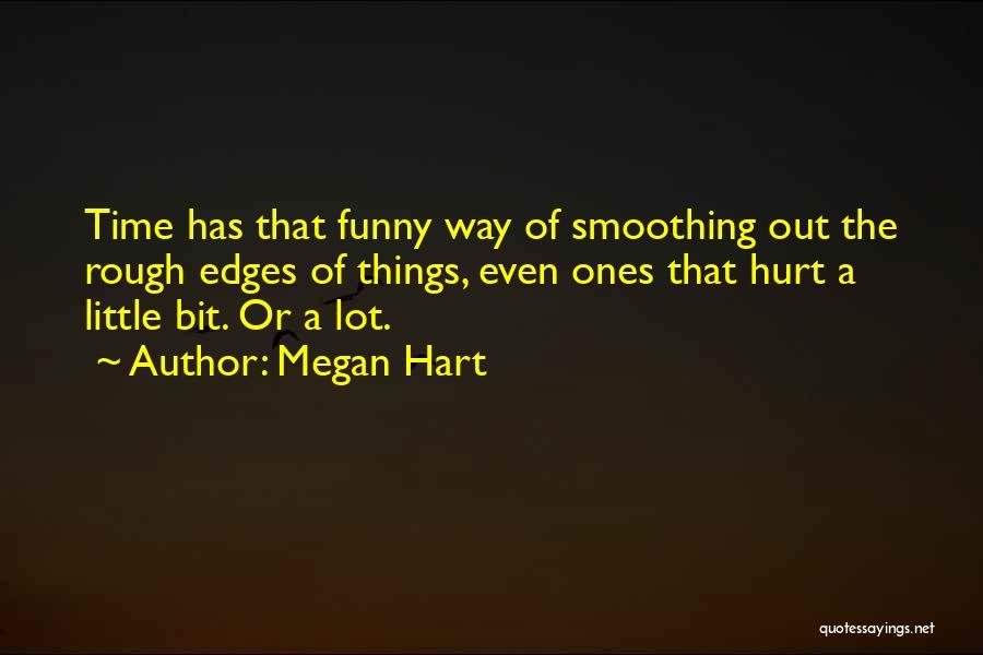 Megan Hart Quotes 889660