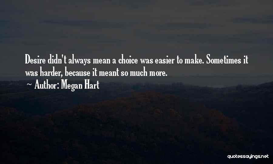 Megan Hart Quotes 989627