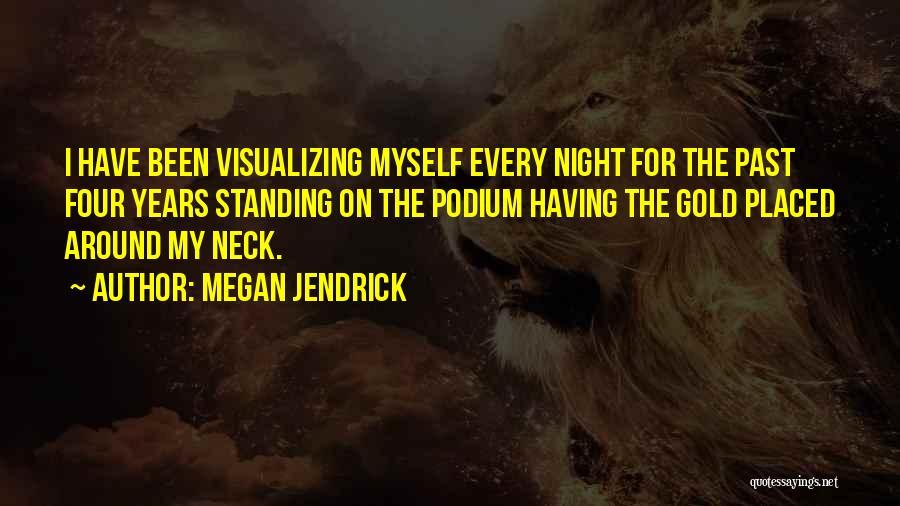Megan Jendrick Quotes 841317