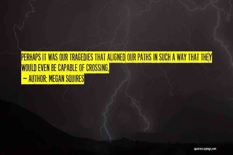 Megan Squires Quotes 1376944