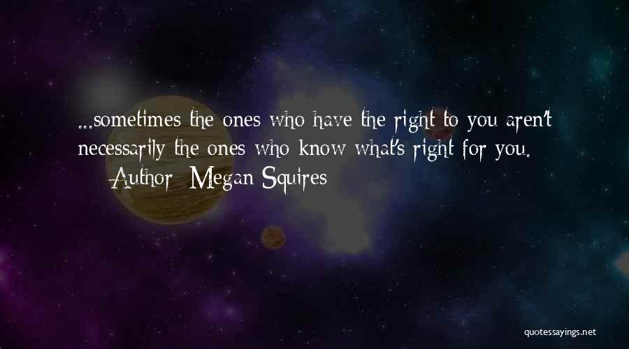 Megan Squires Quotes 1386483