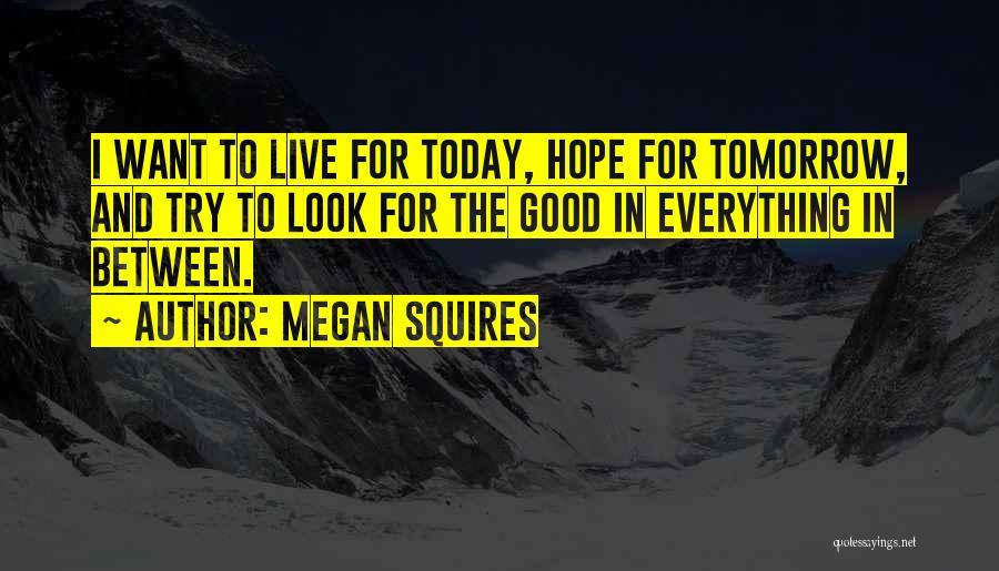 Megan Squires Quotes 1745950