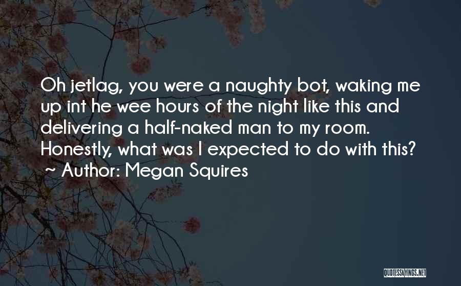 Megan Squires Quotes 1761595