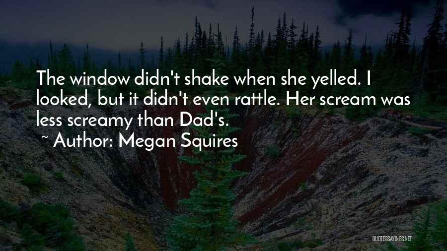 Megan Squires Quotes 2101979
