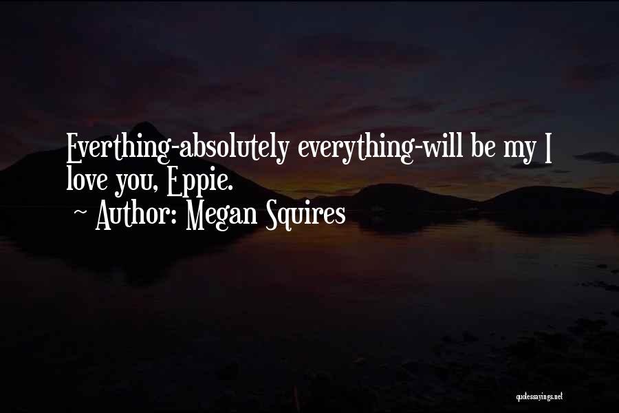 Megan Squires Quotes 411477