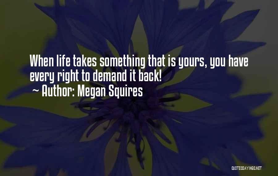 Megan Squires Quotes 579867