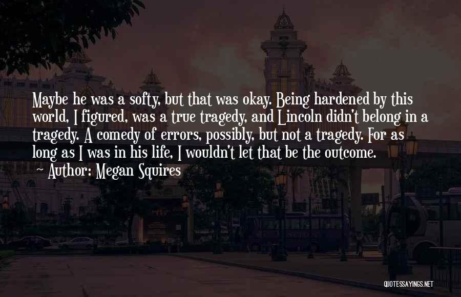 Megan Squires Quotes 660601