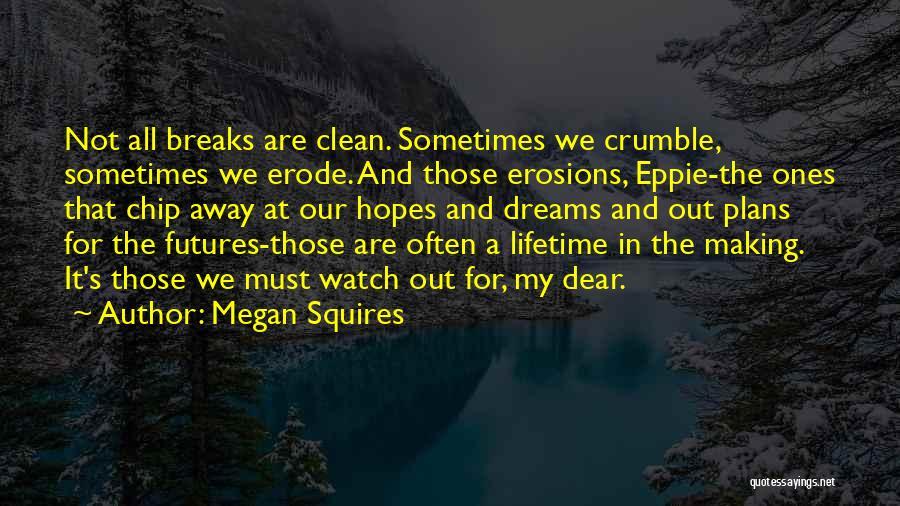 Megan Squires Quotes 860938