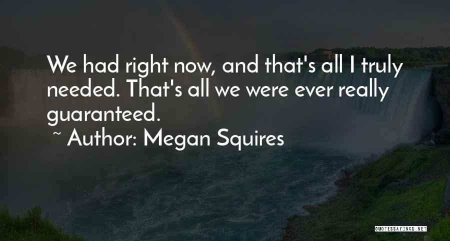 Megan Squires Quotes 869601