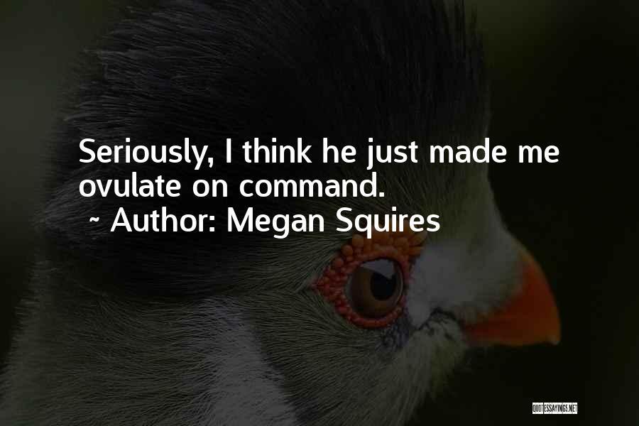 Megan Squires Quotes 878563