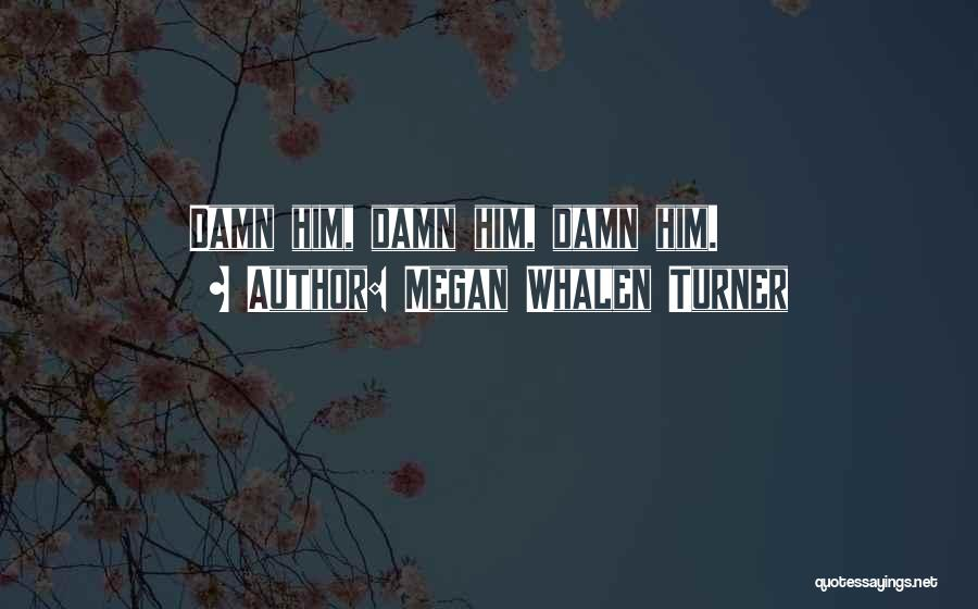 Megan Whalen Turner Quotes 1842387