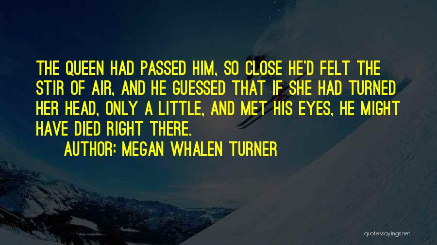 Megan Whalen Turner Quotes 383964