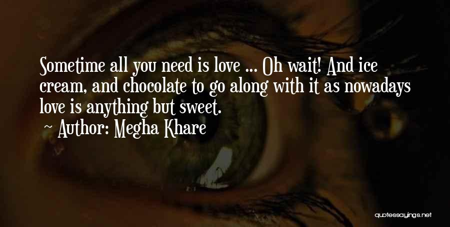 Megha Khare Quotes 1211432