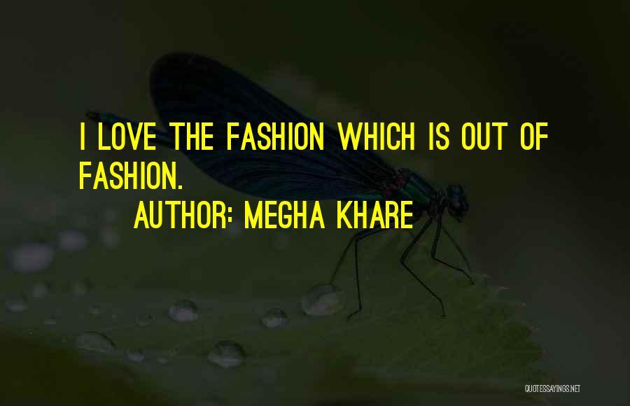 Megha Khare Quotes 2058097
