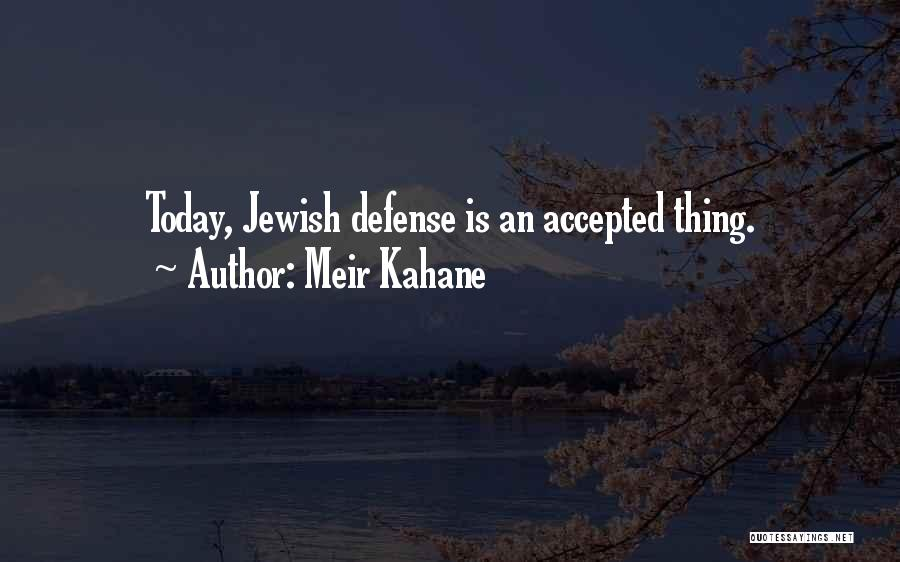 Meir Kahane Quotes 1614695