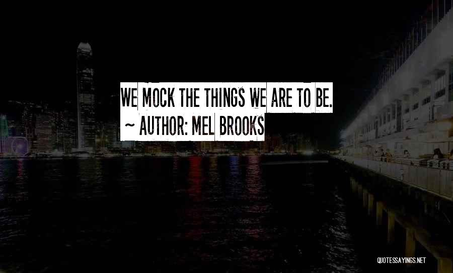 Mel Brooks Quotes 1158805
