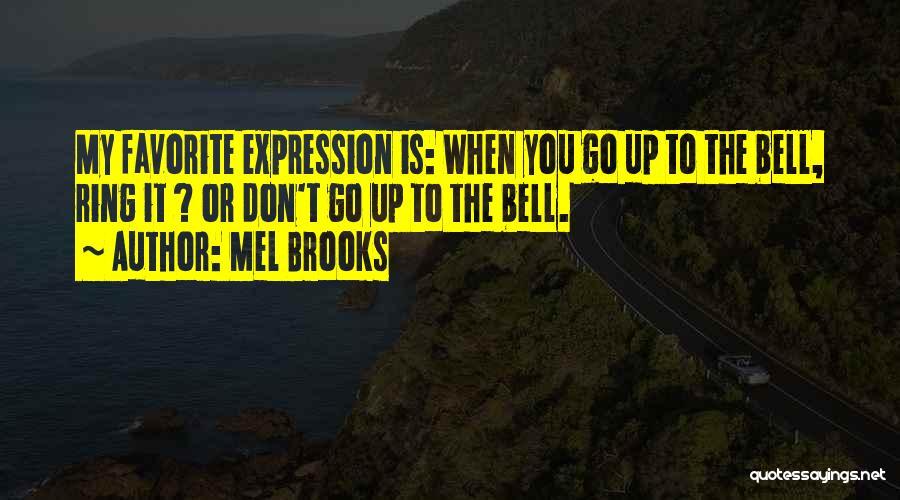 Mel Brooks Quotes 1187238