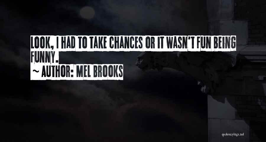 Mel Brooks Quotes 1392645