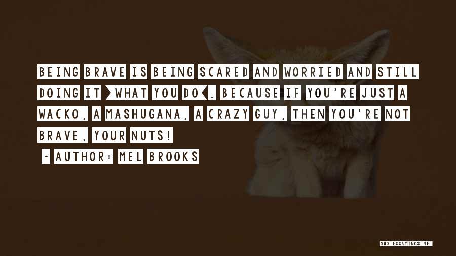 Mel Brooks Quotes 1873597