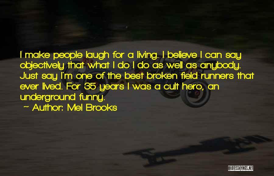 Mel Brooks Quotes 2247804