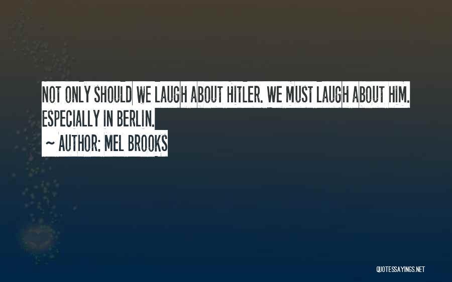 Mel Brooks Quotes 484599
