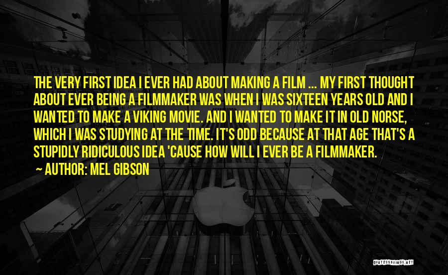 Mel Gibson Quotes 1095706
