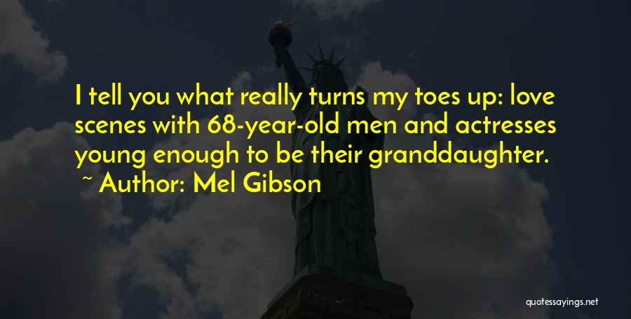 Mel Gibson Quotes 1204660