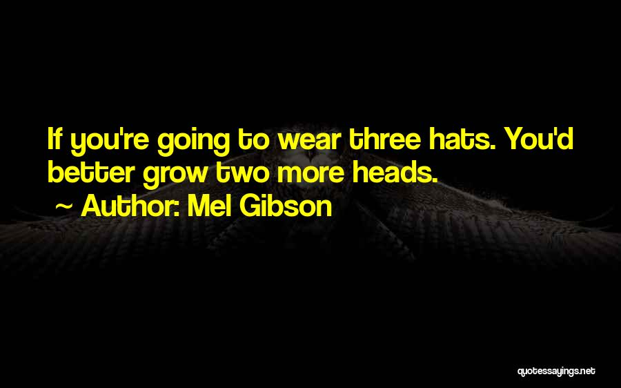 Mel Gibson Quotes 1216028